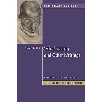 Gandhi - 'Hind Swaraj' and Other Writings Centenary Edition (2nd Revis
