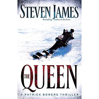 The Queen - A Patrick Bowers Thriller by Steven James - 9780800733032