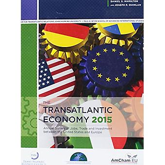 The Transatlantic Economy 2015 - Annual Survey of Jobs - Trade and Inv