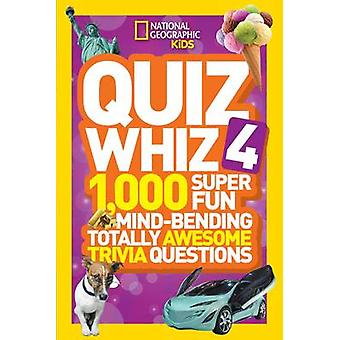 Quiz Whiz 4 by National Geographic Kids - 9781426317095 Book
