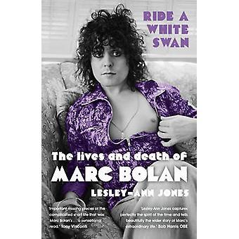 Ri en hvit svane - liv og død av Marc Bolan av Lesley-Ann Jo