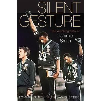 Silent Gesture - The Autobiography of Tommie Smith by Tommie Smith - D