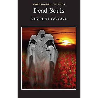 Dead Souls by Nikolai Gogol - Isabel Florence Hapgood - Anthony Brigg