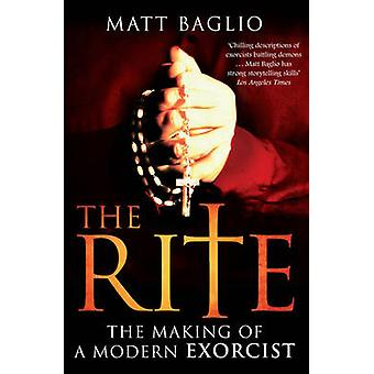 The Rite - The Making of a Modern Day Exorcist by Matt Baglio - 978184