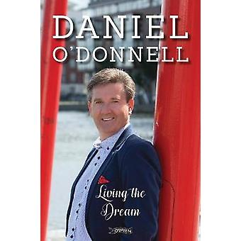 Living the Dream by Daniel O'Donnell - 9781847179678 Book