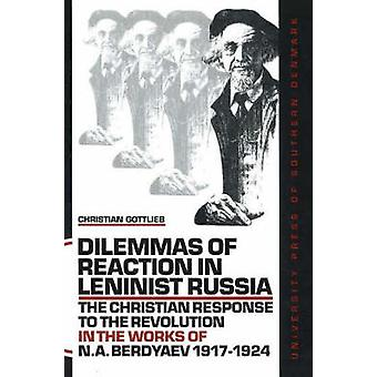 Dilemmas of Reaction in Leninist Russia - The Christian Response to th