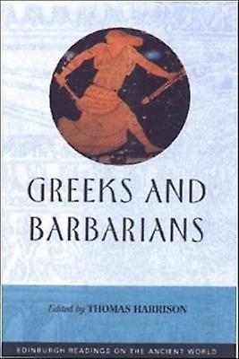 Greeks and Barbarians by Thomas Harrison - 9780748612710 Book