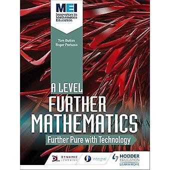 MEI Further Maths - Further Pure Maths with Technology by MEI Further