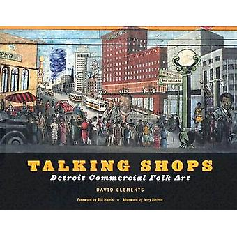 Talking Shops - Detroit Commercial Folk Art by David Clements - Bill H