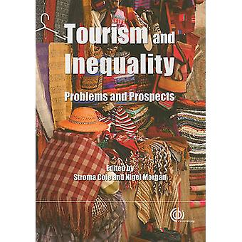 Tourism and inequality - Problems and prospects by S. Cole - Nigel Mor