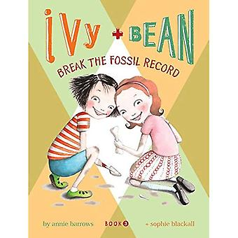 Ivy and Bean Break the Fossil Record: Bk. 3 (Ivy and Bean)
