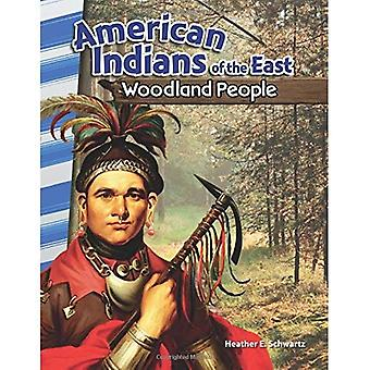 American Indians of the East: Woodland People (America's Early Years) (Primary Source Readers)