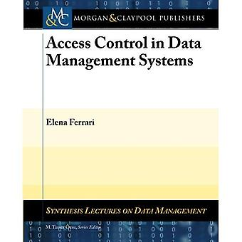 Access Control in Data Management Systems (Synthesis Lectures on Data Management)