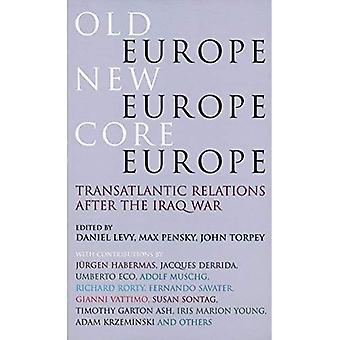 Gamle Europa, nyt Europa, Kerneeuropa: Transatlantiske forbindelser efter Irak-krigen