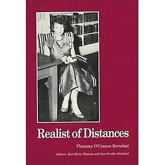 Realist of Distances: Flannery O'Connor Revisited