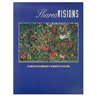 Shared Visions: Celebrating the 50th Anniversary of the University of the West Indies
