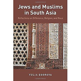 Jews and Muslims in South Asia: Reflections on Difference, Religion, and Race