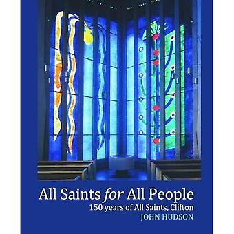 All Saints for All People:� Celebrating 150 Years
