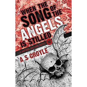 When the Song of the Angels is Stilled  A Before Watson Novel  Book One by Croyle & A S
