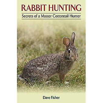 La caccia al coniglio: Segreti di un cacciatore di silvilago del Master
