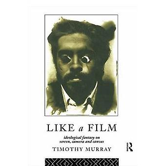 Like a Film Ideological Fantasy on Screen Camera and Canvas by Murray & Timothy