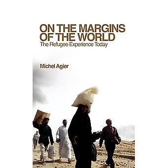 På randen av verden flyktningen opplevelse i dag av Agier & Michel