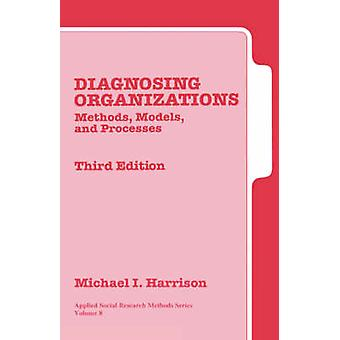 Diagnosing Organizations Methods Models and Processes by Harrison & Michael I.