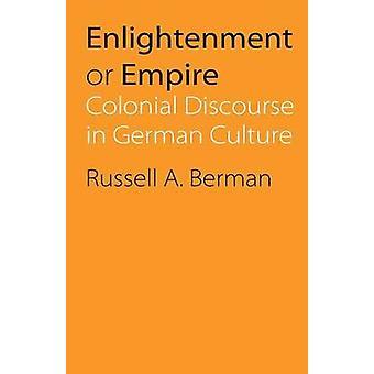 Erleuchtung oder Imperium kolonialen Diskurs in der deutschen Kultur von Berman & Russell A.