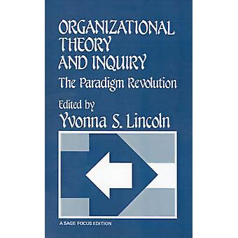 Organizational Theory and Inquiry The Paradigm Revolution by Lincoln & Yvonna S.