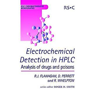 Electrochemical Detection in HPLC Analysis of Drugs and Poisons by Smith & Roger M