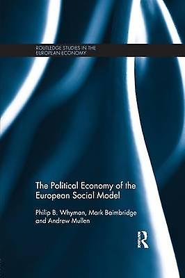 The Political Economy of the European Social Model by Whyhomme & Philip B.