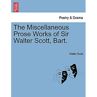 The Miscellaneous Prose Works of Sir Walter Scott Bart. by Scott & Walter