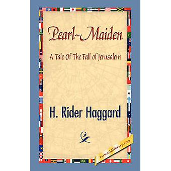 PearlMaiden by Haggard & H. Rider