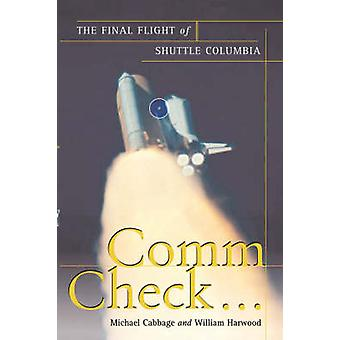 Comm Check... The Final Flight of Shuttle Columbia by Cabbage & Michael
