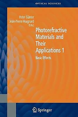 Photorefractive Materials and Their Applications 1  Basic Effects by Gnter & Peter