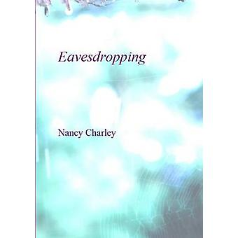 Eavesdropping by Charley & Nancy
