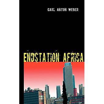 Endstation Africa by Weber & Carl Anton