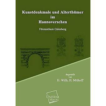 Kunstdenkmale Und Alterthumer Im Hannoverschen by Mithoff & H. Wilh H.