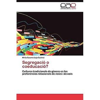 Segregaci o coeducaci by Lojo Surez Mirta Susana