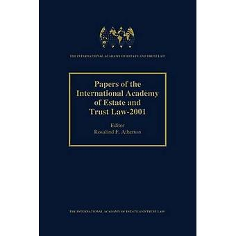Papers of the International Academy of Estate  Trust Law 2001 by Atherton & Rosalind F.