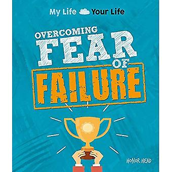 My Life, Your Life: Overcoming Fear of Failure (My Life, Your Life)