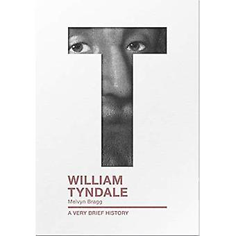 William Tyndale: A Very Brief History (Very Brief Histories)