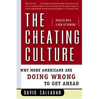 The Cheating Culture - Why More Americans Are Doing Wrong to Get Ahead
