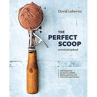The Perfect Scoop - Revised And Updated by David Lebovitz - 978039958