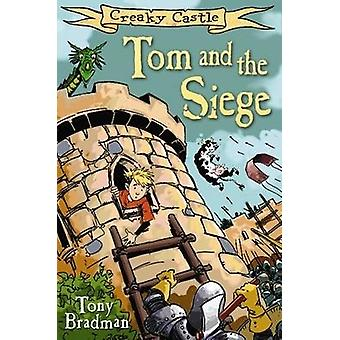 Creaky Castle - Tom and the Siege by Tony Bradman - Stephen Parkhouse