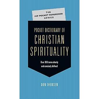 Pocket Dictionary of Christian Spirituality by Don Thorsen - 97808308