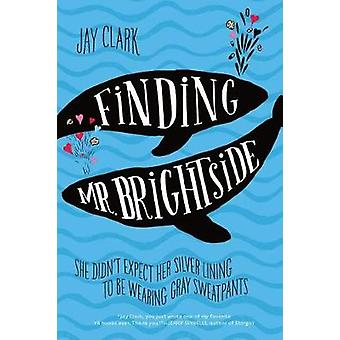 Finding Mr. Brightside by Jay Clark - 9781250073655 Book