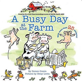 A Busy Day at the Farm by Doreen Cronin - Betsy Lewin - 9781416955184