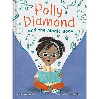 Polly Diamond and the Magic Book - Book 1 by Alice Kuipers - 978145215