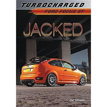 Jacked - Ford Focus St by Eric Stevens - 9781467714754 Book